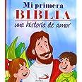 Mi primera Biblia. Una historia de amor [Español]