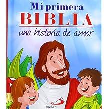 Mi primera Biblia. Una historia de amor (Biblias infantiles)