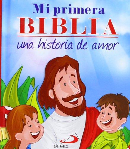 Mi primera Biblia. Una historia de amor (Biblias infantiles) - 9788428541121 por Omar Asdrúbal León Carreño