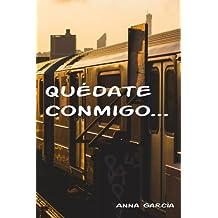 Qu??date conmigo... (Spanish Edition) by Anna Garcia (2015-12-02)