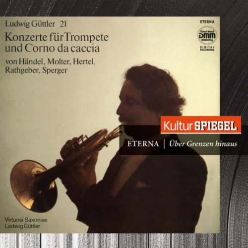 Händel, Molter, Hertel, Rathgeber & Sperger: Trumpet and Horn Recital (KulturSpiegel - Eterna - Über Grenzen Hinaus)