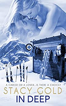 In Deep (Emerald Mountain Book 2) by [Gold, Stacy]
