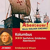 Abenteuer! Maja Nielsen erzählt: Kolumbus - Seefahrer, Entdecker, Abenteurer