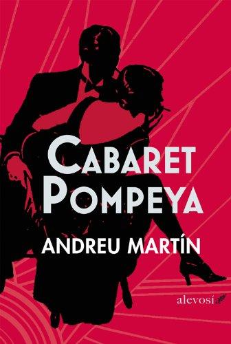 Cabaret Pompeya (Narrativa (alevosia)) por Andreu Martín