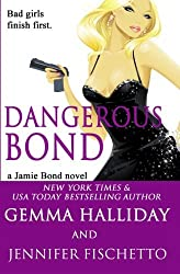 Dangerous Bond (Jamie Bond Mysteries) (Volume 4) by Gemma Halliday (2016-03-05)