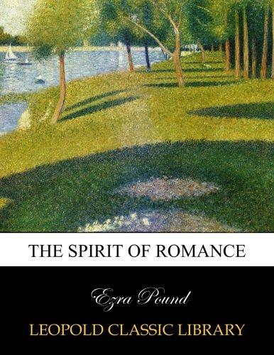 The spirit of romance por Ezra Pound