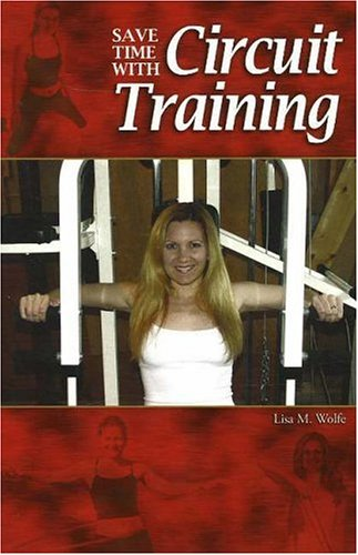 Save Time with Circuit Training por Lisa M Wolfe