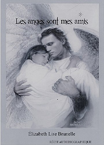 Les Anges sont mes amis (Hors-collection) par Elizabeth Lise Brunelle
