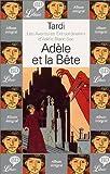 Les Aventures extraordinaires d'Adèle Blanc-Sec : Adèle et la bête