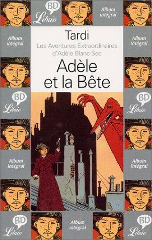 Librio: Adele ET LA Bete par Tardi
