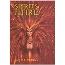 By Jaq D. Hawkins Spirits of the Fire (Spirits of the Elements) [Paperback]