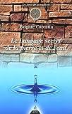 Le langage secret de la pierre et de l'eau