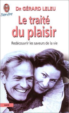 Le Traité du plaisir ou comment caresser la vie dans le bon sens par Gérard Leleu