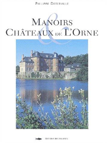 MANOIRS ET CHATEAUX DE L'ORNE