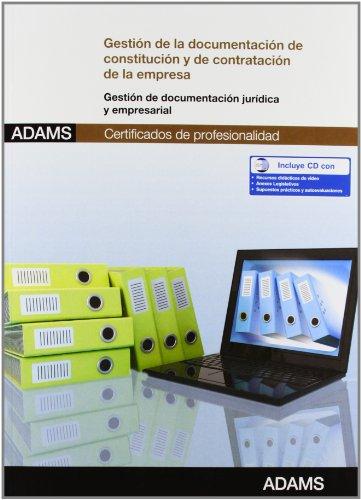 Gestión de la documentación de constitución y de contratación de la empresa: certificado de profesionalidad asistencia documental y de gestión en despachos y oficinas