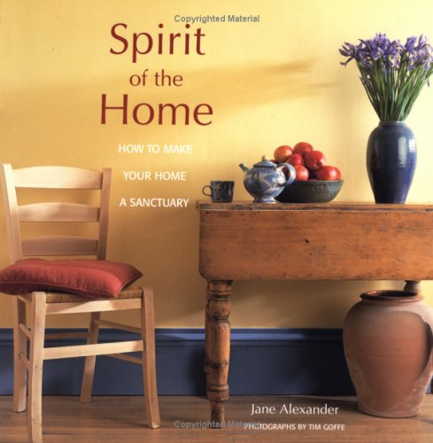 Spirit of the Home: How to Make Your Home a Sanctuary -