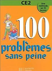 Cent problèmes sans peine CE2. Une méthode en 15 leçons