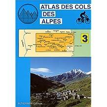 Atlas routiers : Atlas des cols des Alpes, tome 3