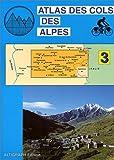 Atlas routiers - Atlas des cols des Alpes, tome 3