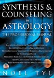 SYNTHESIS & COUNSELING IN ASTR: Professional Manual - Noel Tyl