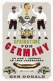 Springtime For Germany: or How I Learned to Love Lederhosen by Ben Donald (2007-06-14)