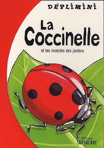 La coccinelle : Et les insectes du jardin