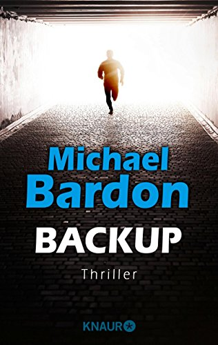 Backup: Thriller (KNAUR eRIGINALS) von [Bardon, Michael]