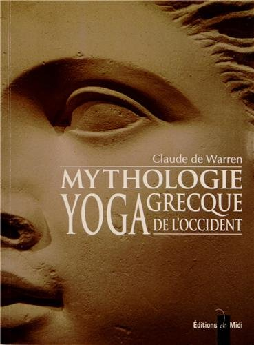 Mythologie grecque, yoga de l'Occident : Tome 1