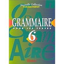 Grammaire pour les textes : 6e. Livret du professeur
