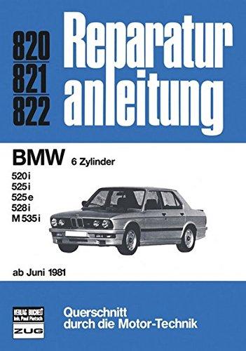 Preisvergleich Produktbild Reparaturanleitung BMW 520i, 525i, 525e, 528i, M 535i ab Juni 1981