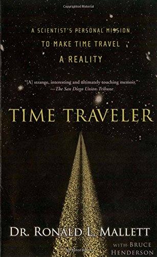 time-traveler-a-scientists-personal-mission-to-make-time-travel-a-reality