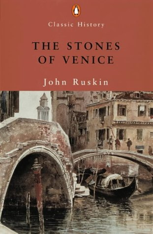 The Stones of Venice (Penguin Classic History S.)