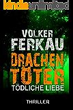 Drachentöter - Tödliche Liebe: Thriller