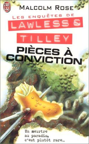 Les enquêtes de Lawless et Tilley : Pièces à conviction par Malcolm Rose