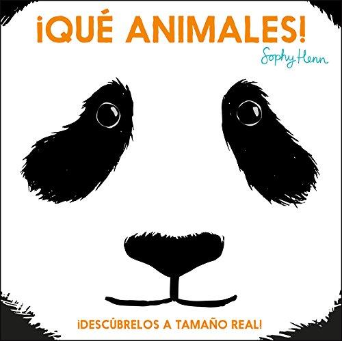 ¡Qué animales!: Descúbrelos a tamaño real (Descubre el mundo y la Historia) por Sophie Henn