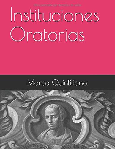 Instituciones Oratorias por Auto Marco Fabio Quintiliano