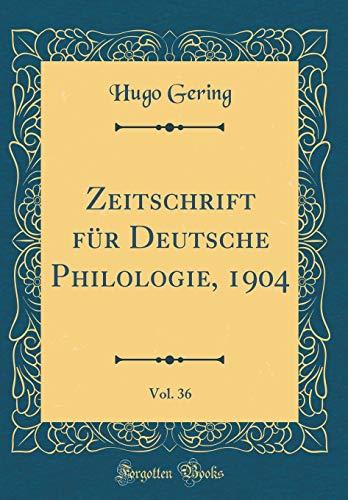Zeitschrift für Deutsche Philologie, 1904, Vol. 36 (Classic Reprint)