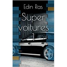 Super voitures 1 (French Edition)
