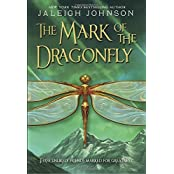 The Mark of the Dragonfly by Jaleigh Johnson (2015-07-21)