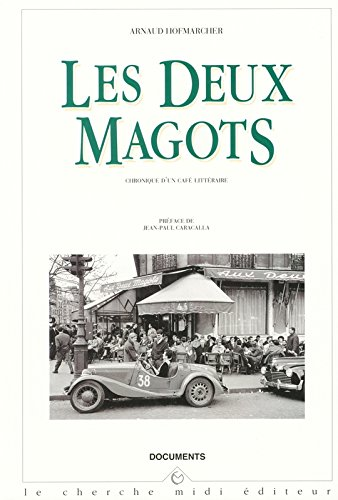 Les Deux Magots: Chronique dun café littéraire (Documents) par Arnaud Hofmarcher