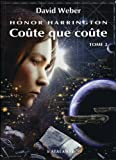 Honor Harrington, tome 11 - Coûte que coûte II