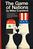 The Game of Nations: The Amorality of Power Politics by Miles Copeland (1970-05-15)