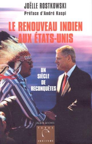 le renouveau indien aux Etats-Unis : un siècle de reconquêtes