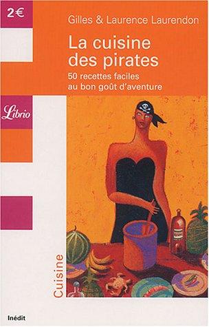 La cuisine des pirates : 50 recettes faciles au bon goût d'aventure