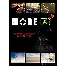 MODE A: Du mode Automatique au mode Artiste