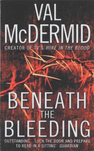 Beneath the Bleeding (Tony Hill and Carol Jordan, Book 5) by Val McDermid (2008-03-03)