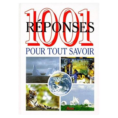 1001 réponses pour tout savoir la vie sur terre les sciences de la nature les hommes et leurs terres