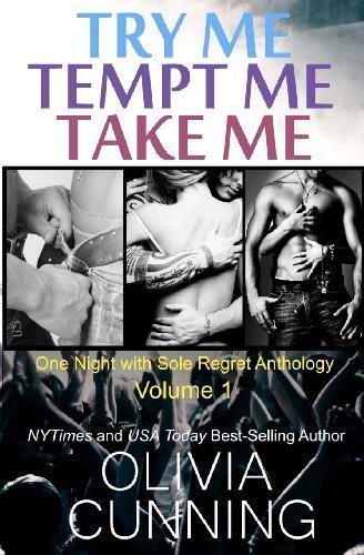 Try Me, Tempt Me, Take Me by Olivia Cunning (Dec 5 2012)