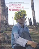 Les nouveaux collectionneurs au collège : Un fonds d'art contemporain inédit