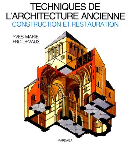 Techniques de l'architecture ancienne : Construction et restauration